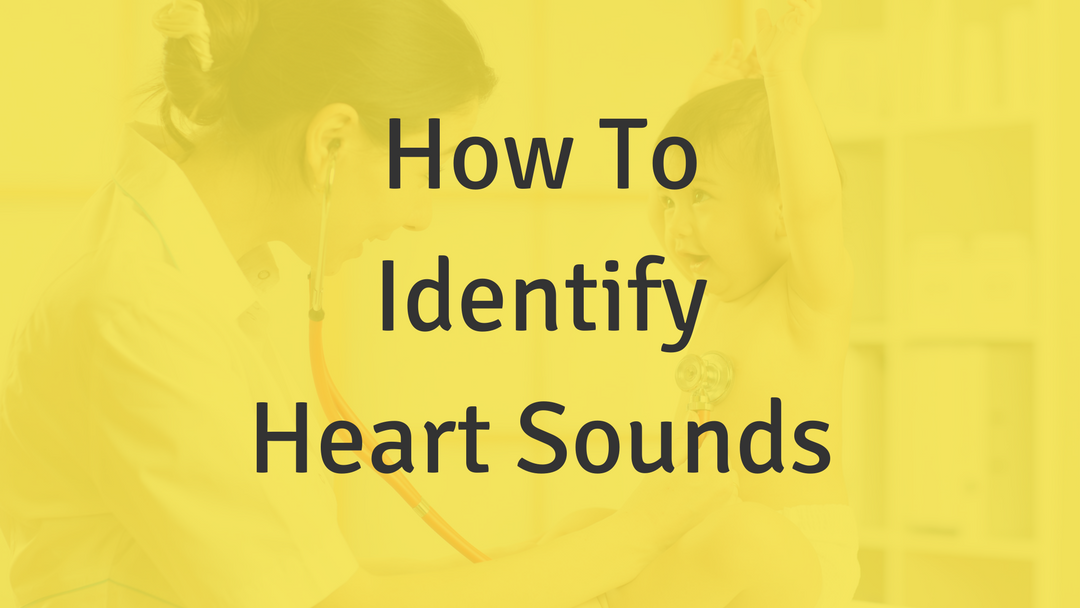 How to Identify Heart Sounds