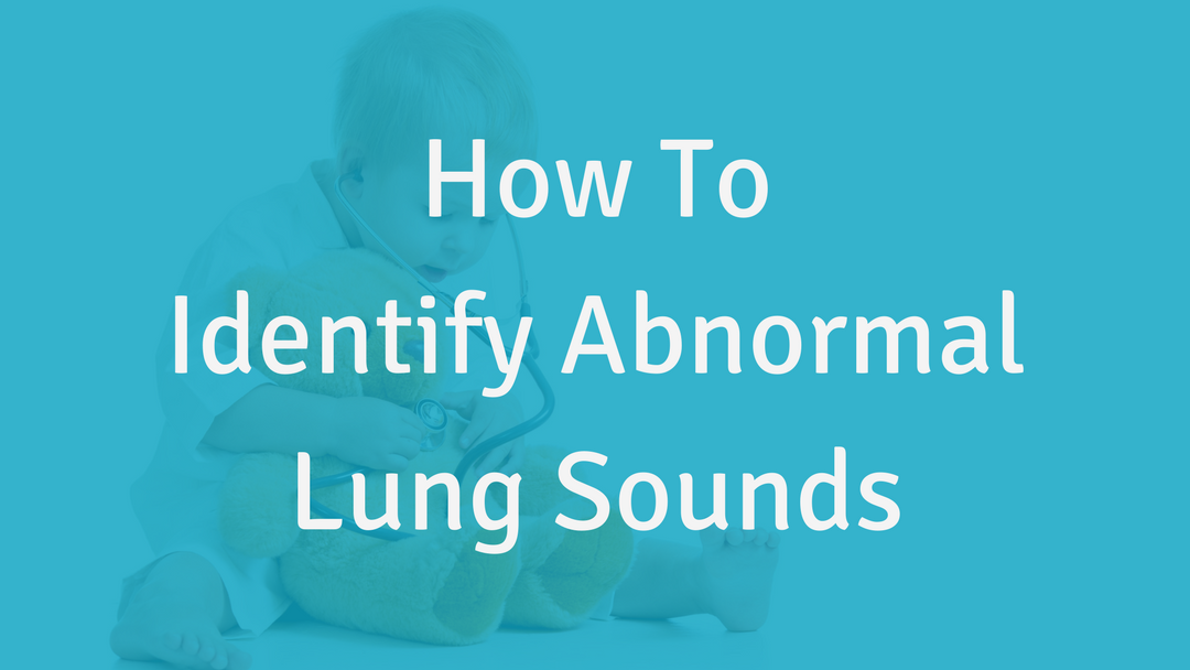 How to Identify Abnormal Lung Sounds