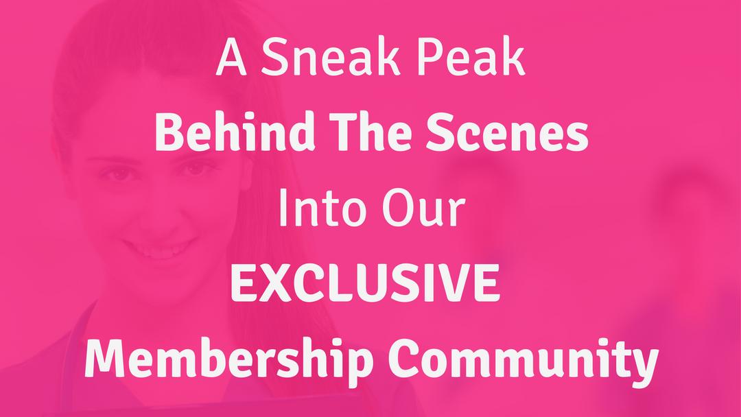 A Sneak Peak Behind The Scenes Into Our Exclusive Membership Community